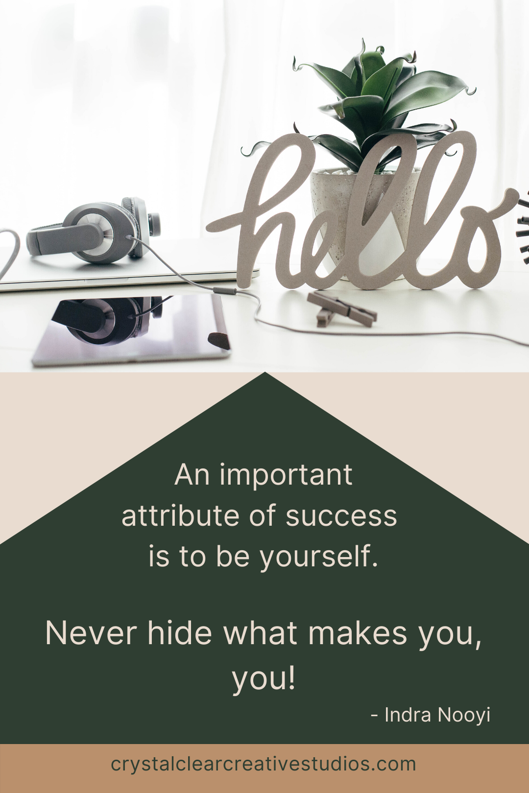 An important attribute of success is to be yourself. Never hide what makes you, you.