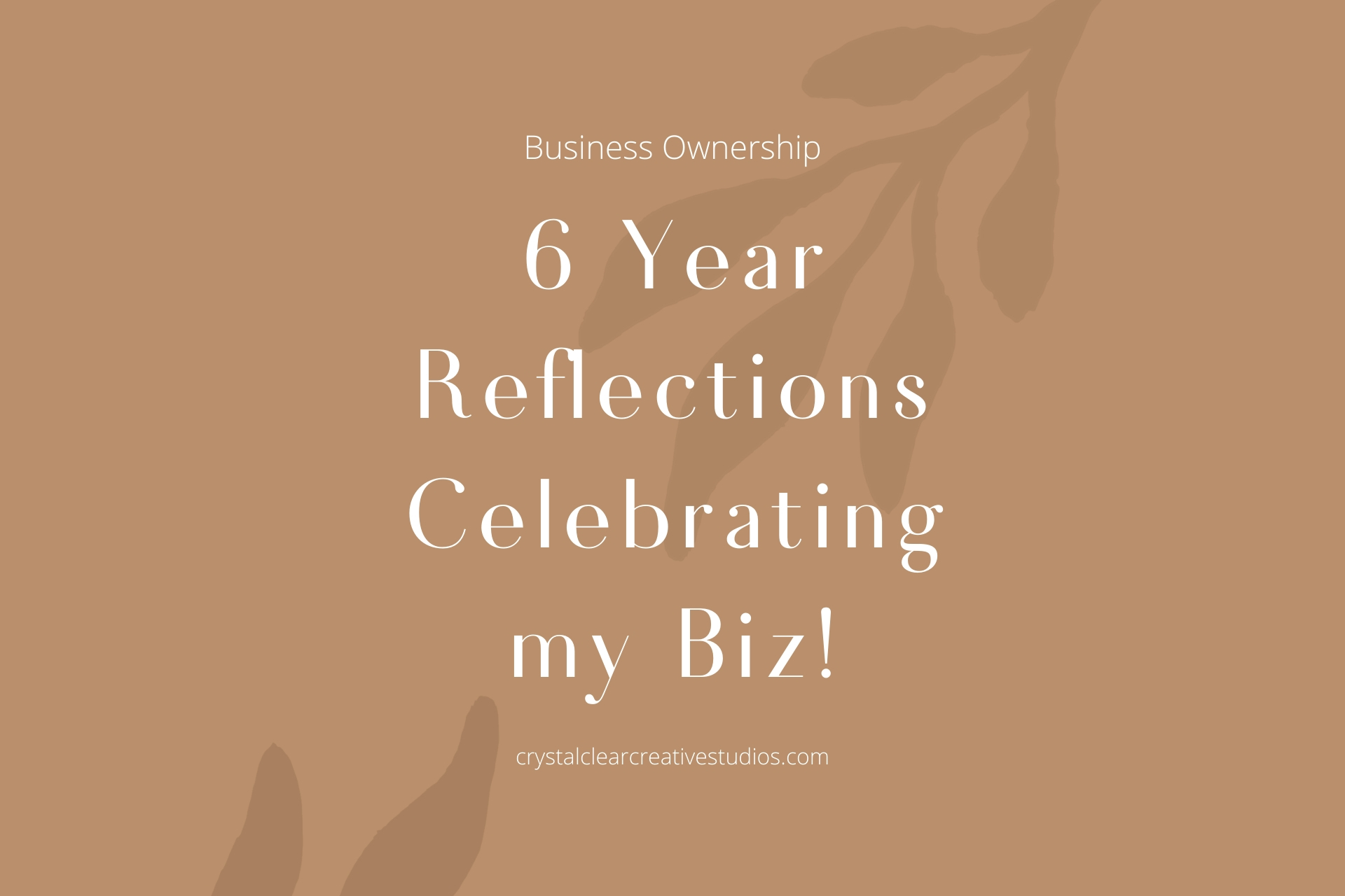6 Year Reflections – Celebrating my Biz!