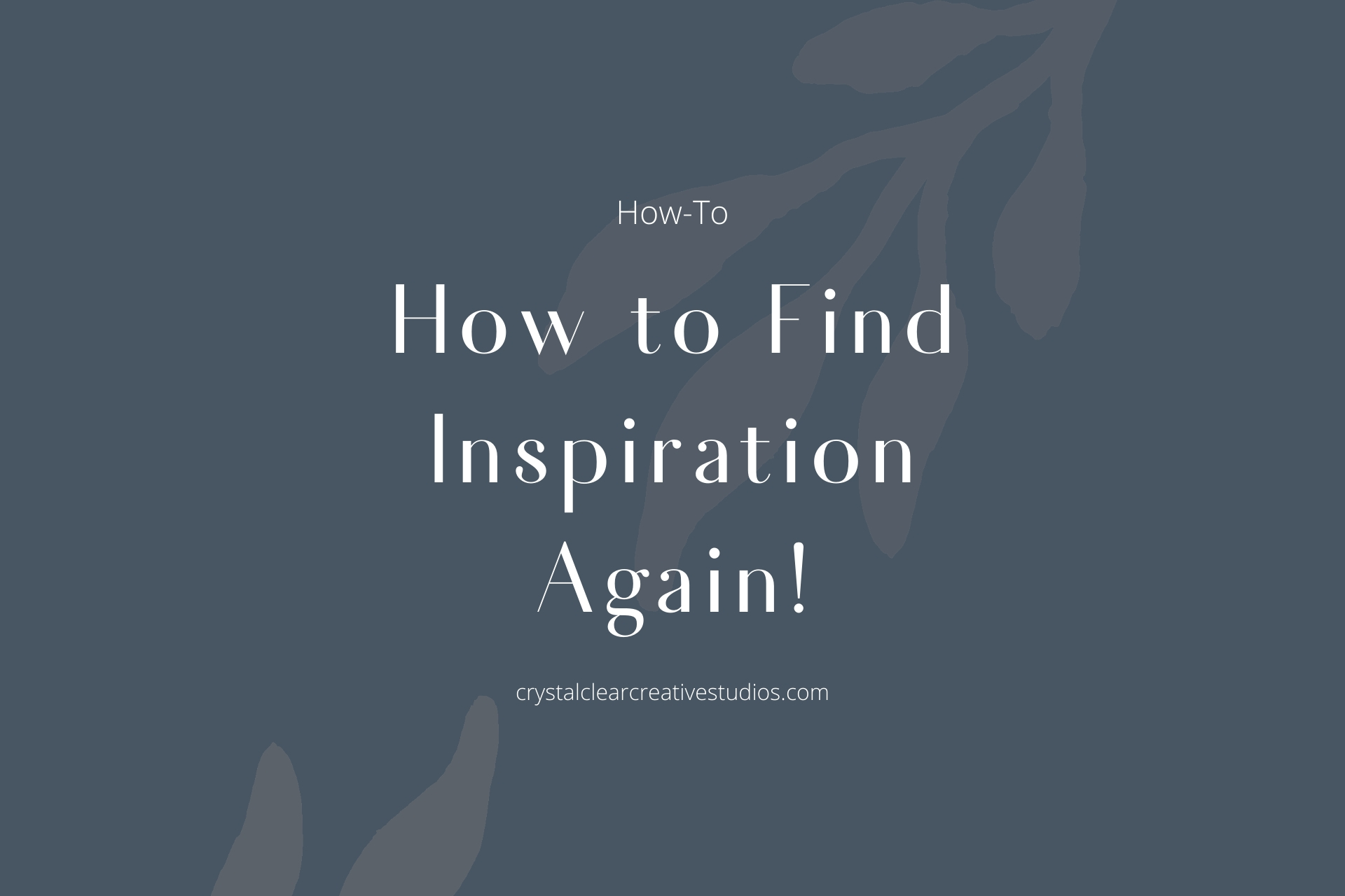 How to Find Inspiration Again!