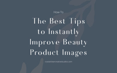 The Best Tips to Instantly Improve Beauty Product Images