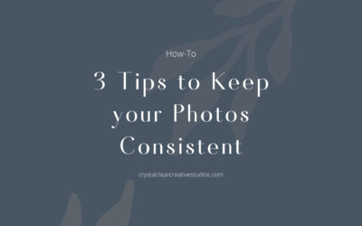 3 Tips to Keep your Photos Consistent
