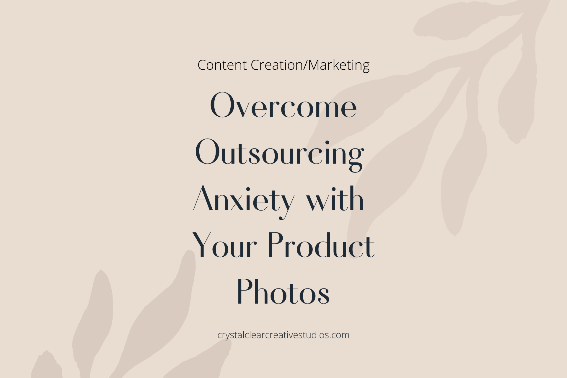 Overcome Outsourcing Anxiety with Your Product Photos
