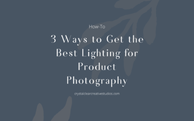 3 Ways to Get the Best Lighting for Product Photography