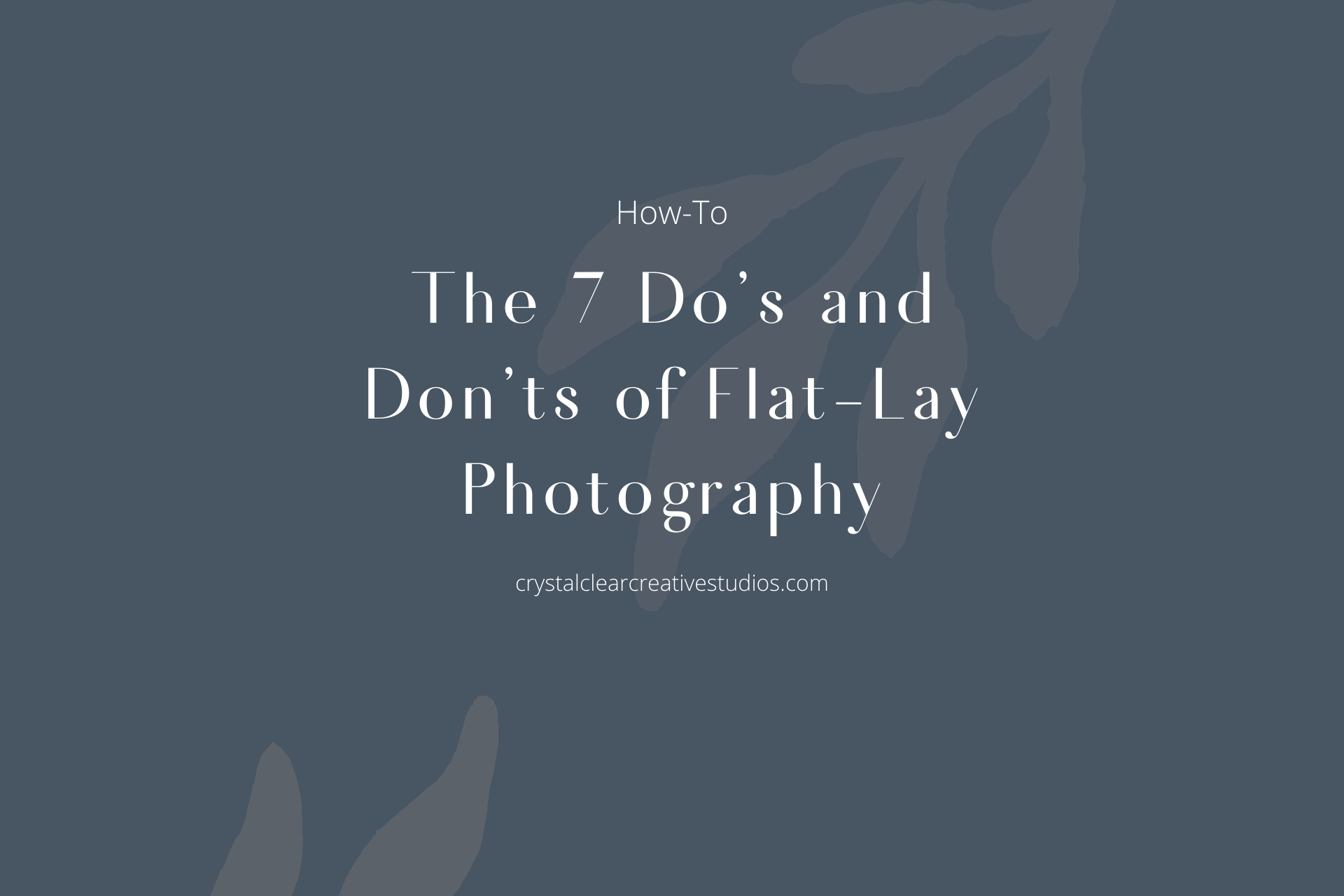 The 7 Do's and Don'ts of Flat-Lay Photography