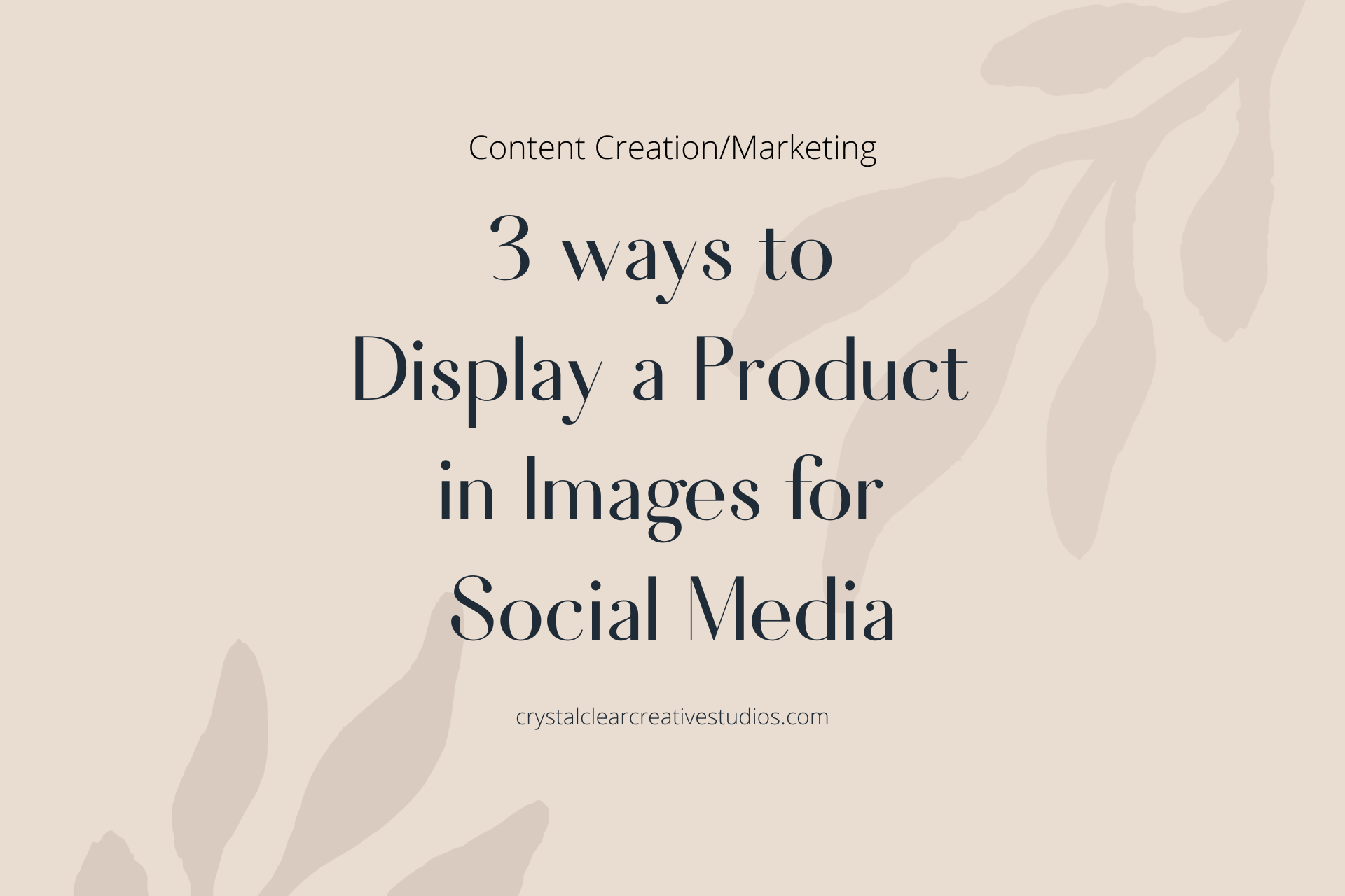 3 Ways to Display a Product in Images for Social Media