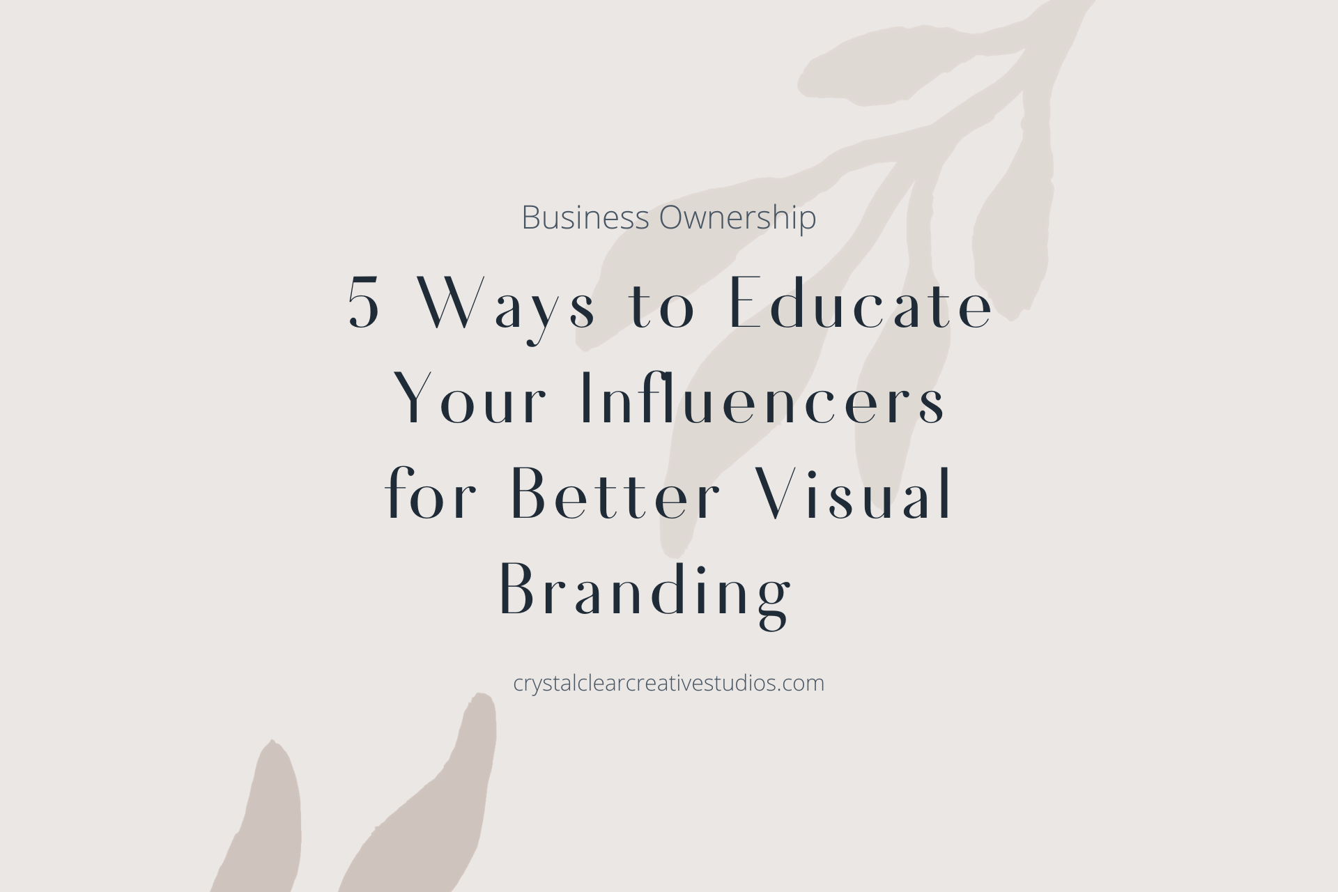 5 Ways to Educate Your Influencers For Better Visual Branding