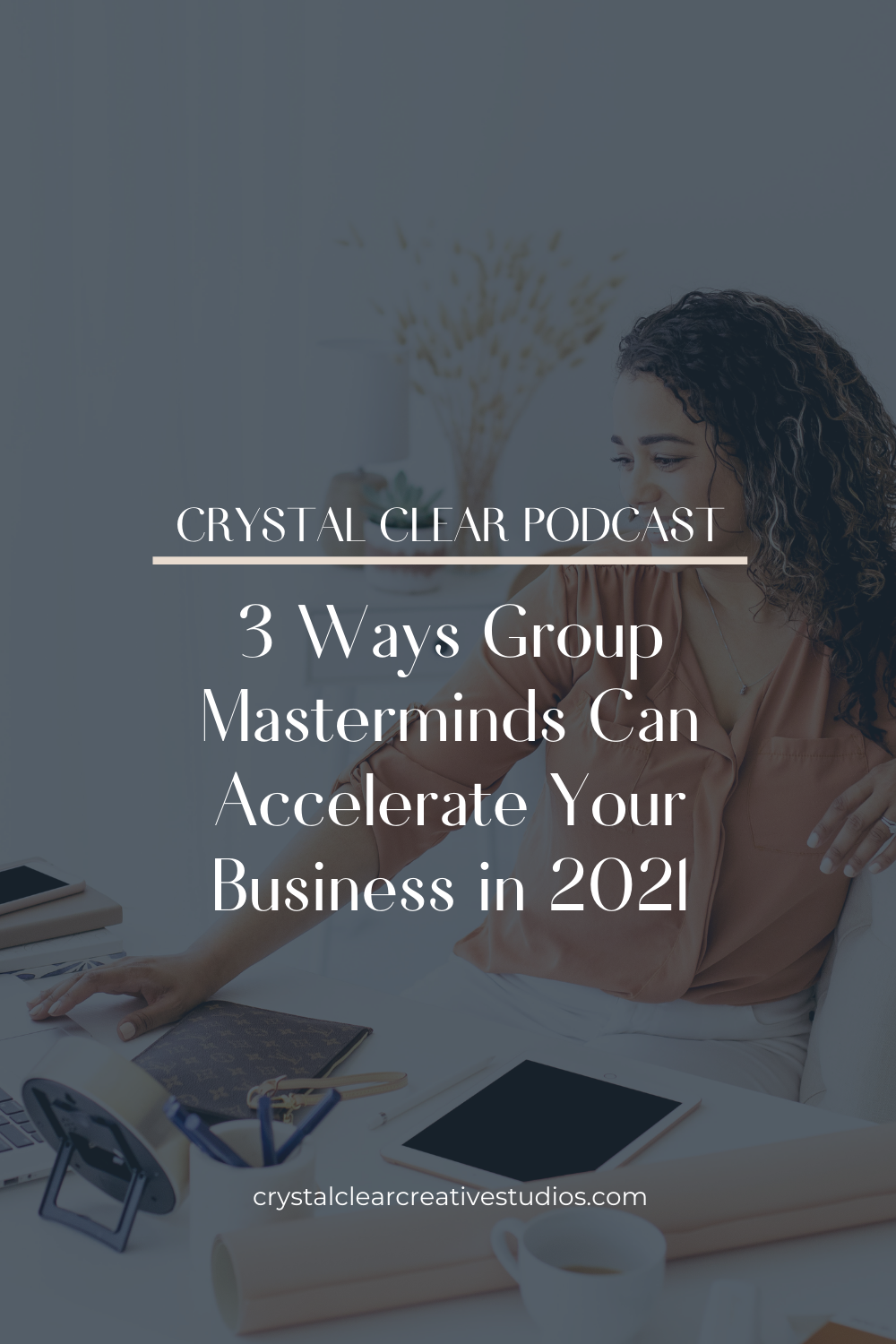 3 ways group masterminds can accelerate your business in 2021