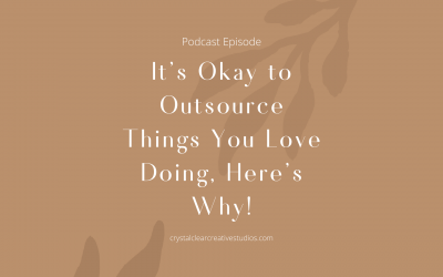 It's Okay to Outsource Things You Love Doing & Here's Why!