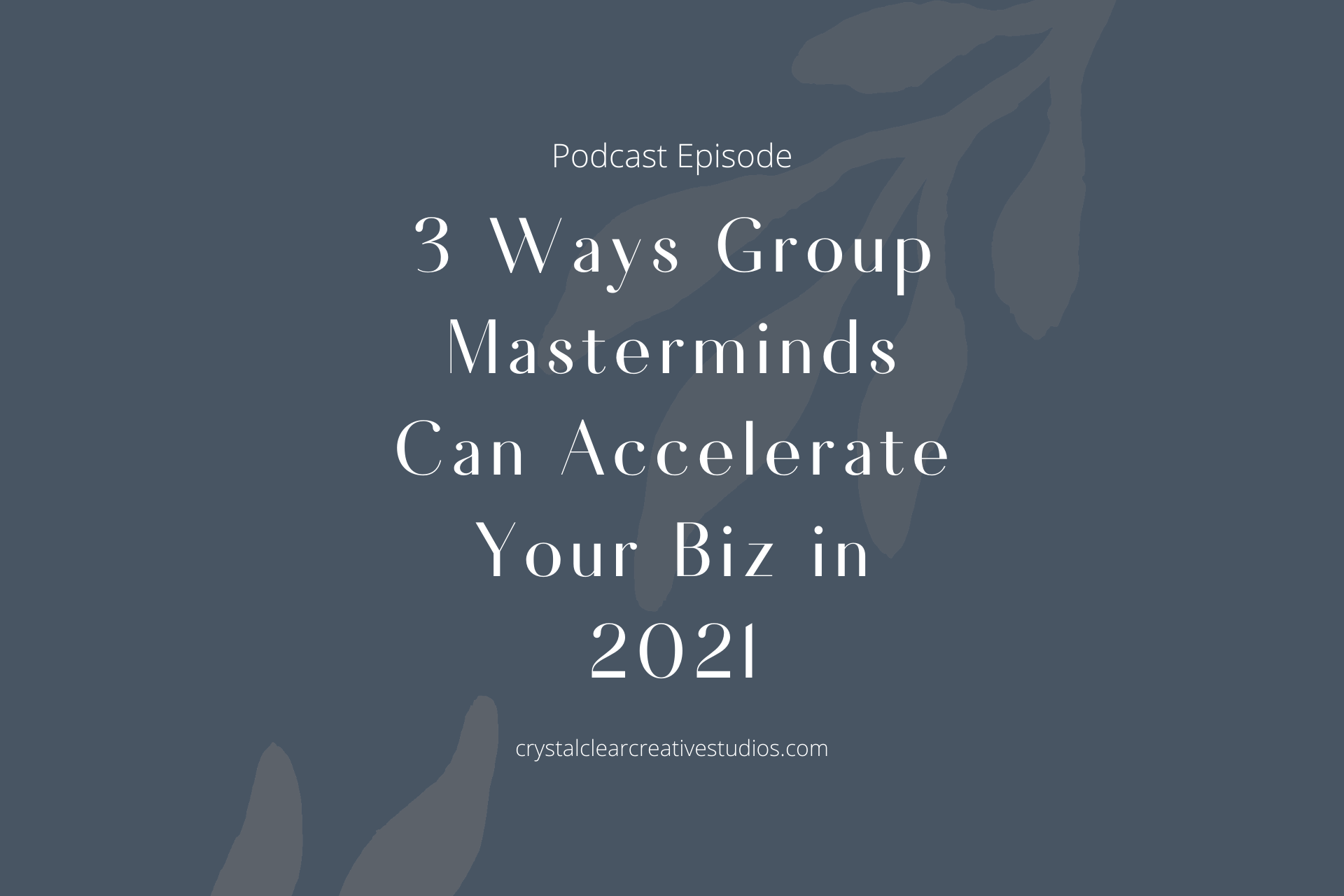 3 Ways A Group Mastermind Can Accelerate Your Biz 2021