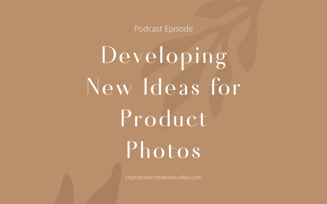Developing New Ideas for Product Photos